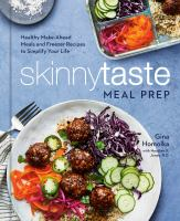 Cover image for Skinnytaste meal prep : healthy make-ahead meals and freezer recipes to simplify your life