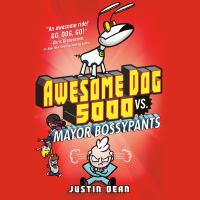Cover image for Awesome Dog 5000 vs. Mayor Bossypants