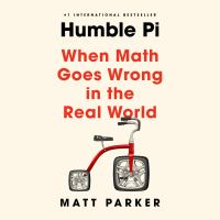 Cover image for Humble pi When math goes wrong in the real world