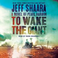 Cover image for To wake the giant a novel of Pearl Harbor