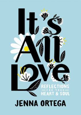 Cover image for It's all love : reflections for your heart & soul