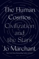 Cover image for The human cosmos : civilization and the stars