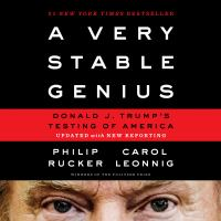 Cover image for A very stable genius Donald J. Trump's testing of America