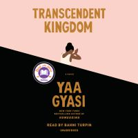 Cover image for Transcendent kingdom