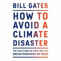 Imagen de portada para How to avoid a climate disaster The solutions we have and the breakthroughs we need