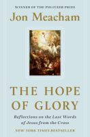 Cover image for The hope of glory : reflections on the last words of Jesus from the cross