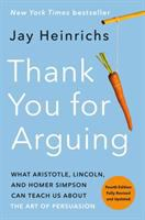 Cover image for Thank you for arguing : what Aristotle, Lincoln, and Homer Simpson can teach us about the art of persuasion