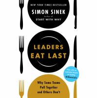 Cover image for Leaders eat last Why some teams pull together and others don't