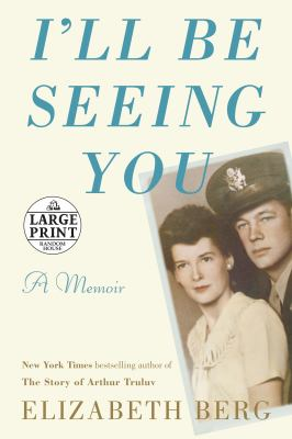 Cover image for I'll be seeing you : a memoir