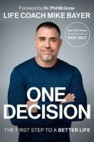Cover image for One decision : the first step to a better life