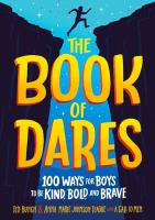 Cover image for The book of dares : 100 ways for boys to be kind, bold, and brave
