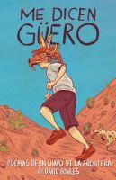 Cover image for Me dicen Güero : poemas de un chavo de la frontera