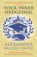 Cover image for Your inner hedgehog : a Professor Dr. von Igelfeld entertainment novel