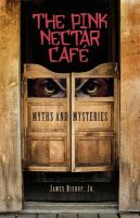 Cover image for Pink nectar cafe : myths and mysteries