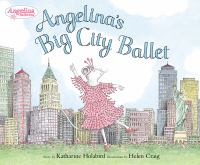 Cover image for Angelina's big city ballet