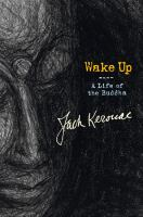 Cover image for Wake up : a life of the Buddha