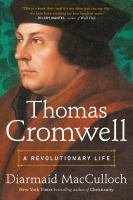 Cover image for Thomas Cromwell : a revolutionary life