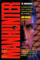 Cover image for The manhunter : the astounding true story of the U.S. marshal who tracked down the world's most evil criminals