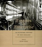 Cover image for Engines of enterprise : an economic history of New England