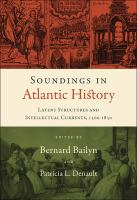 Cover image for Soundings in Atlantic history latent structures and intellectual currents, 1500-1830