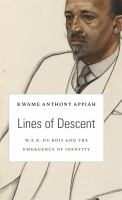 Cover image for Lines of descent  W. E. B. Du Bois and the emergence of identity