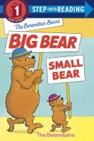 Cover image for The Berenstain Bears big bear, small bear