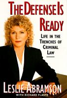 Cover image for The defense is ready : life in the trenches of criminal law