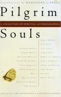 Cover image for Pilgrim souls : an anthology of spiritual autobiographies