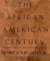 Cover image for The African-American century : how Black Americans have shaped our country