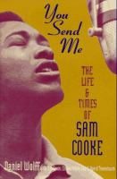 Cover image for You send me : the life and times of Sam Cooke