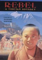 Cover image for Rebel : a Tibetan odyssey