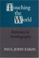 Cover image for Touching the world reference in autobiography