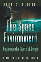 Cover image for The space environment : implications for spacecraft design