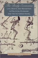 Cover image for The body economic life, death, and sensation in political economy and the Victorian novel