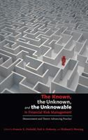Cover image for The known, the unknown, and the unknowable in financial risk management measurement and theory advancing practice