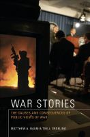 Cover image for War stories the causes and consequences of public views of war