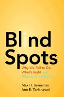 Cover image for Blind spots : why we fail to do what's right and what to do about it