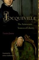 Cover image for Tocqueville the aristocratic sources of liberty