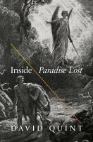 Cover image for Inside paradise lost  reading the designs of Milton's epic