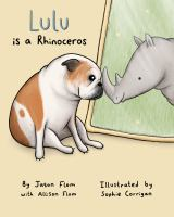 Cover image for Lulu is a rhinoceros