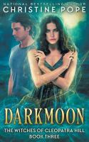 Cover image for Darkmoon : book 3 of the Witches of Cleopatra Hill