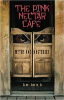 Cover image for The Pink Nectar Café myths and mysteries