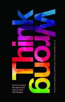 Cover image for Think wrong : how to conquer the status quo and do work that matters