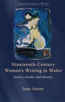 Cover image for Nineteenth-century women's writing in Wales nation, gender, and identity