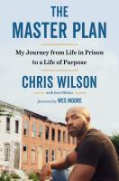Cover image for The master plan : my journey from life in prison to a life of purpose