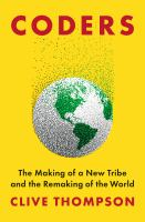 Cover image for Coders : the making of a new tribe and the remaking of the world