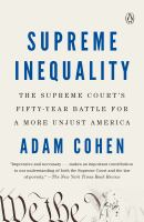 Cover image for Supreme inequality the Supreme Court's fifty-year battle for a more unjust America