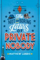 Cover image for The not-so-boring letters of private nobody