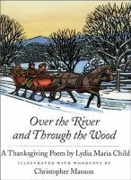 Cover image for Over the river and through the wood a Thanksgiving poem