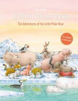 Cover image for Little polar bear : the adventures of the little polar bear